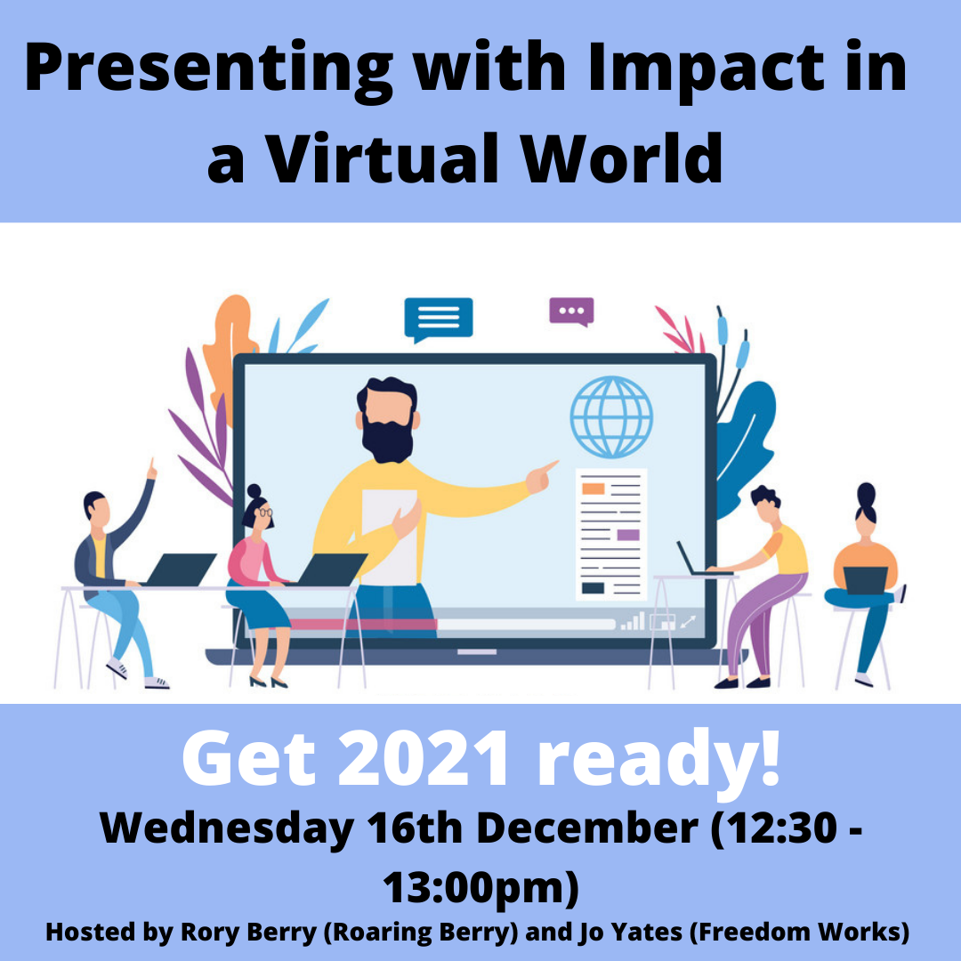 Presenting with Impact in a Virtual World - presented by Rory Berry